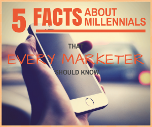5 facts about millennials every marketer should know