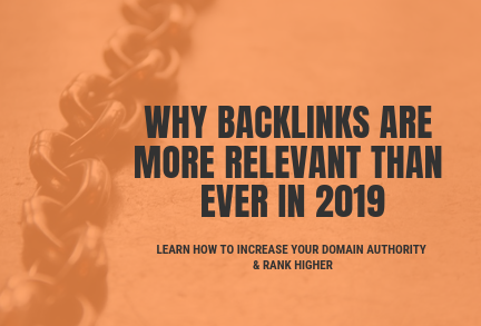 why backlinks are more relevant than ever in 2019