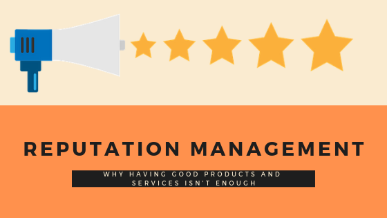 positive customer reviews and reputation management
