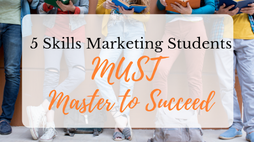 Title image.5 skills marketing students must master to succeed