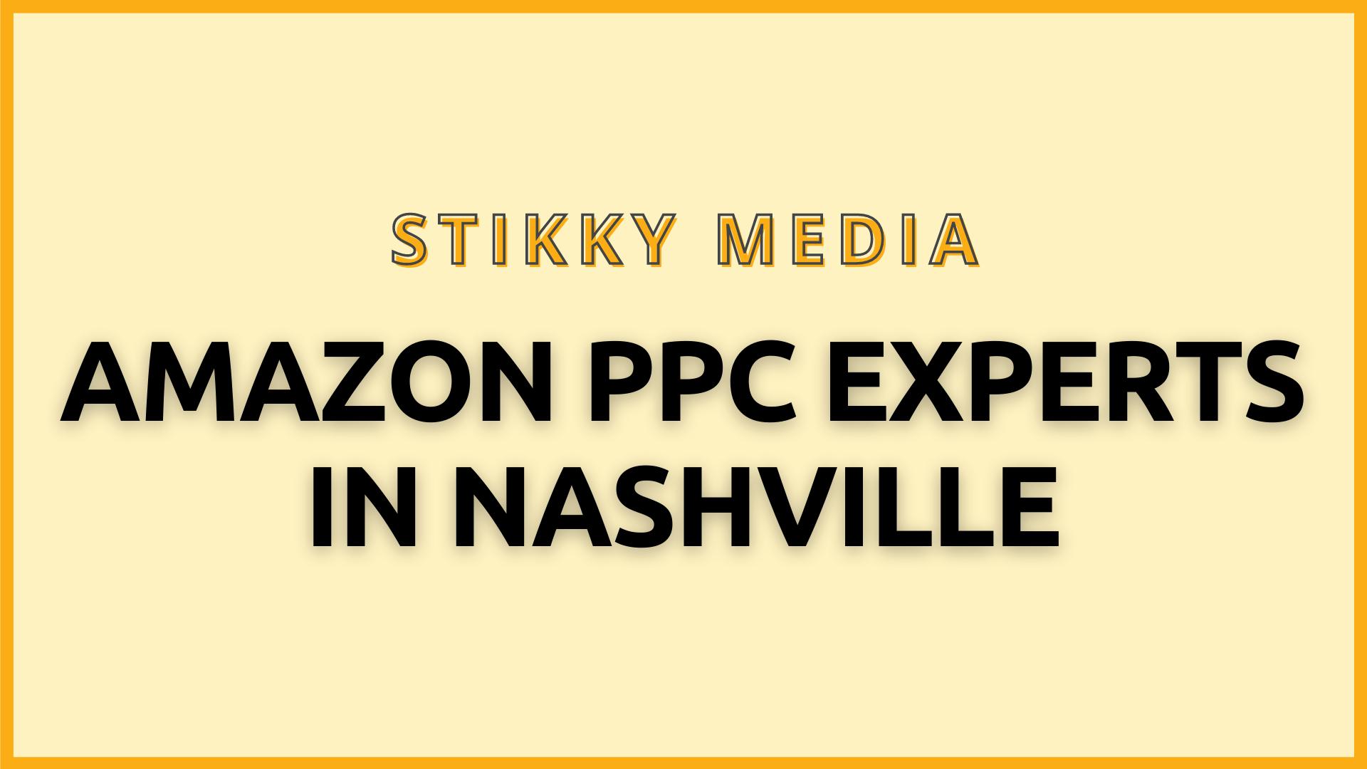 Amazon PPC Management in Nashville - Stikky Media