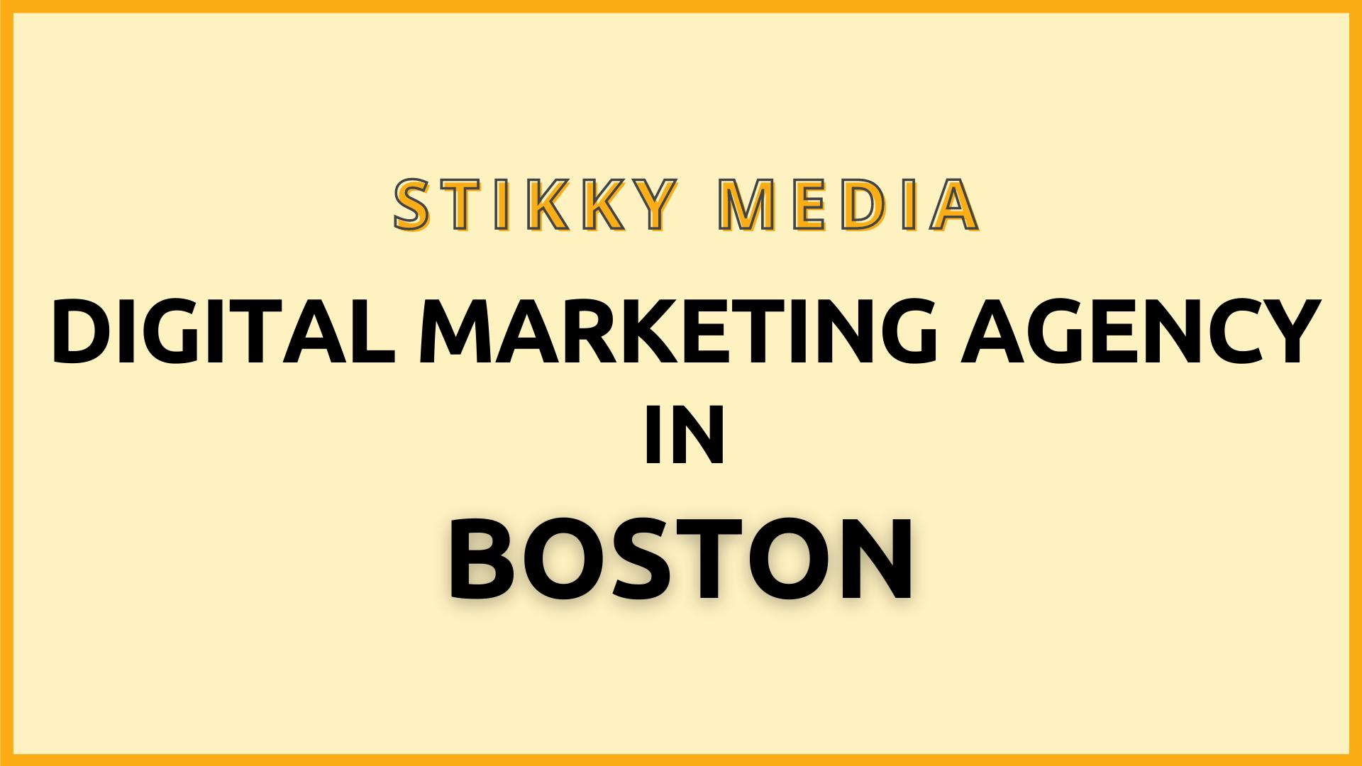 Digital marketing services in Boston - Stikky Media