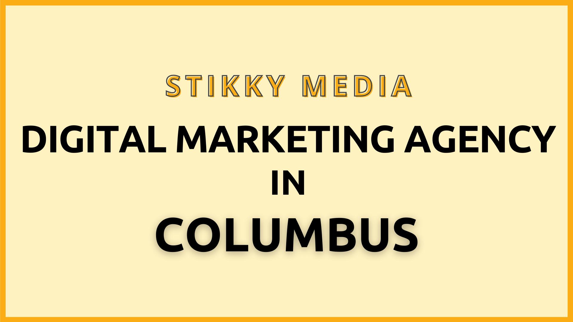Digital marketing services Columbus - Stikky Media