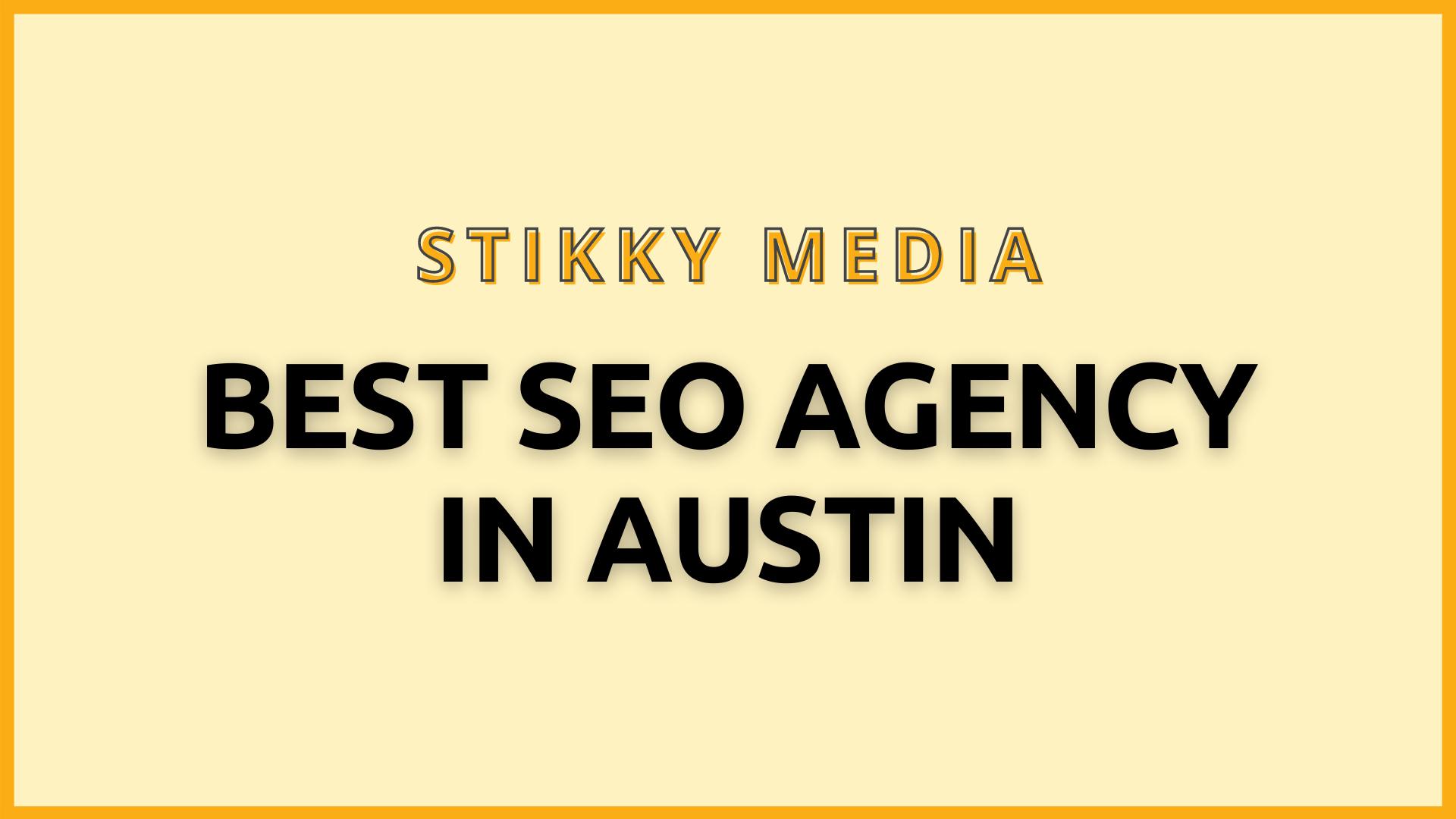 SEO services in Austin - Stikky Media