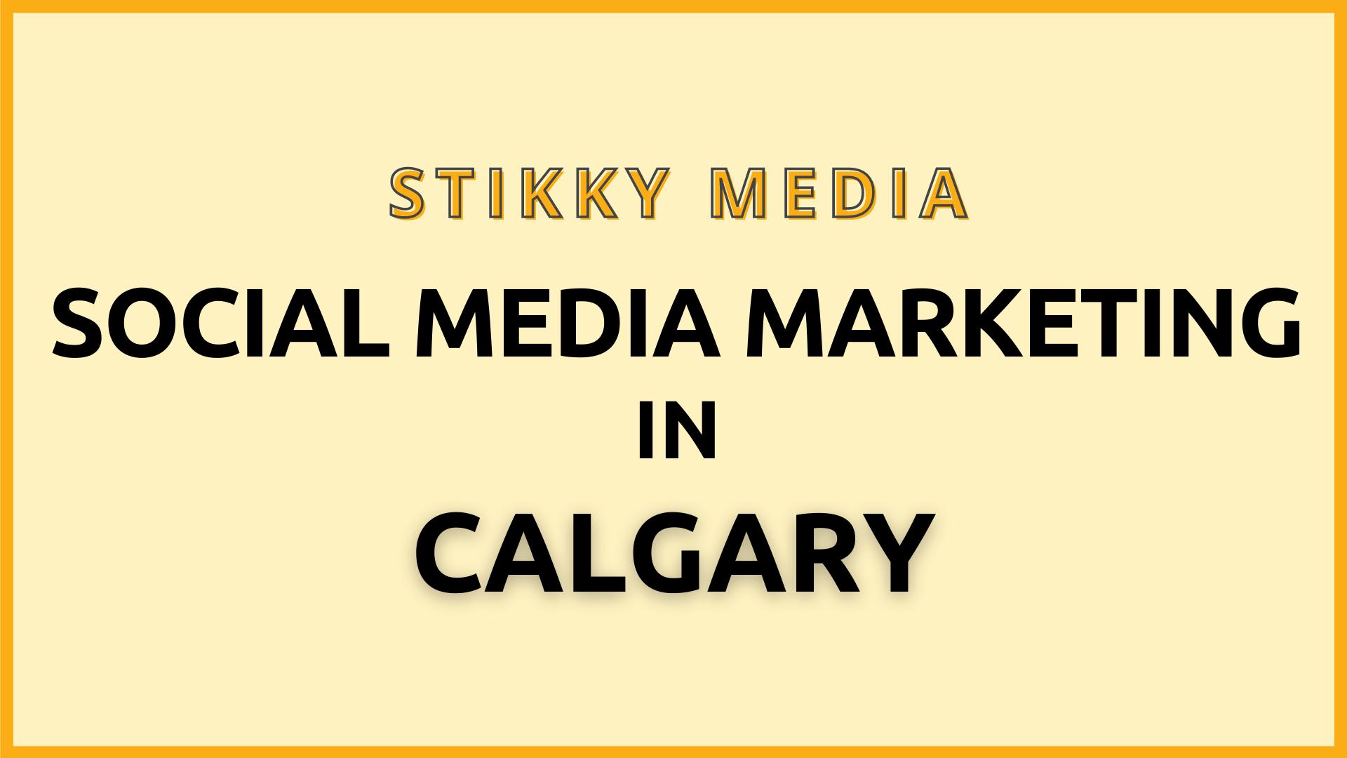 Social media marketing agency Calgary - Stikky Media