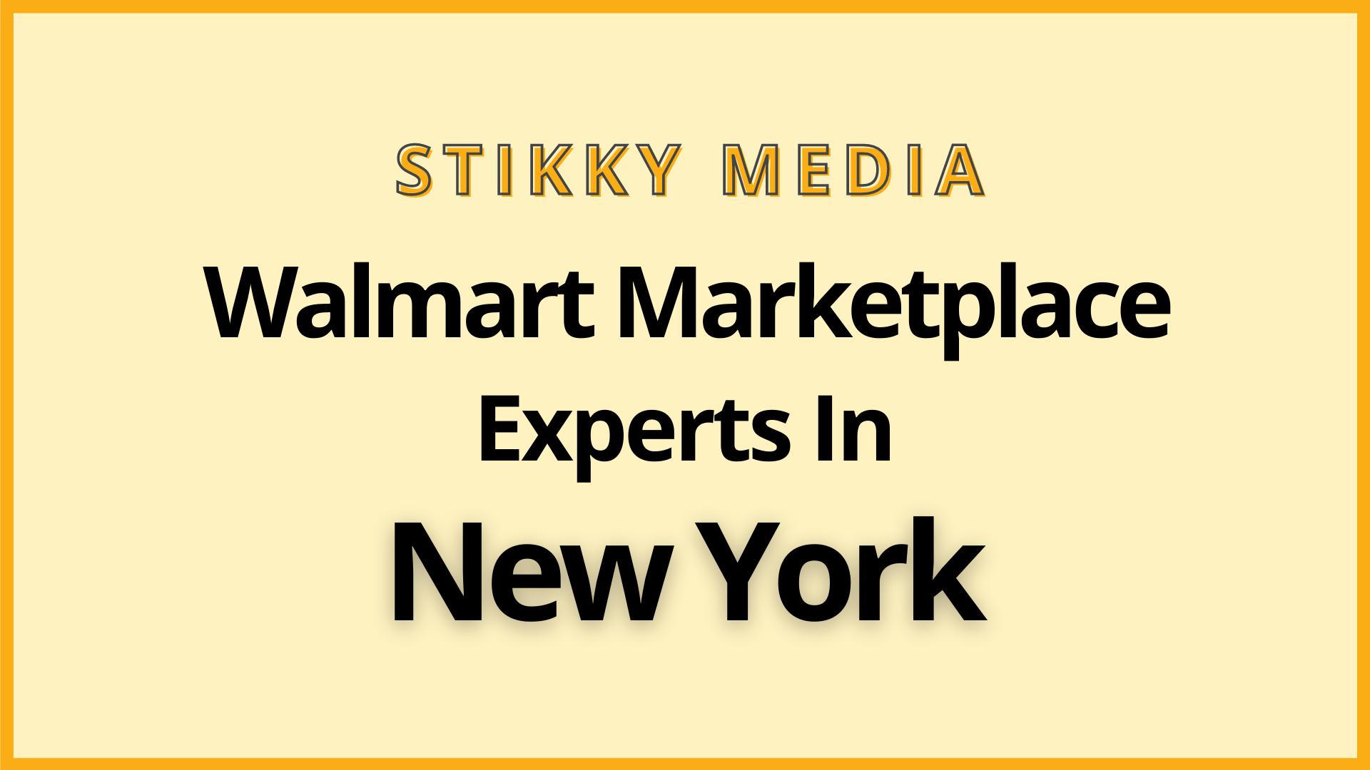 Walmart marketplace account set up New York - Stikky Media